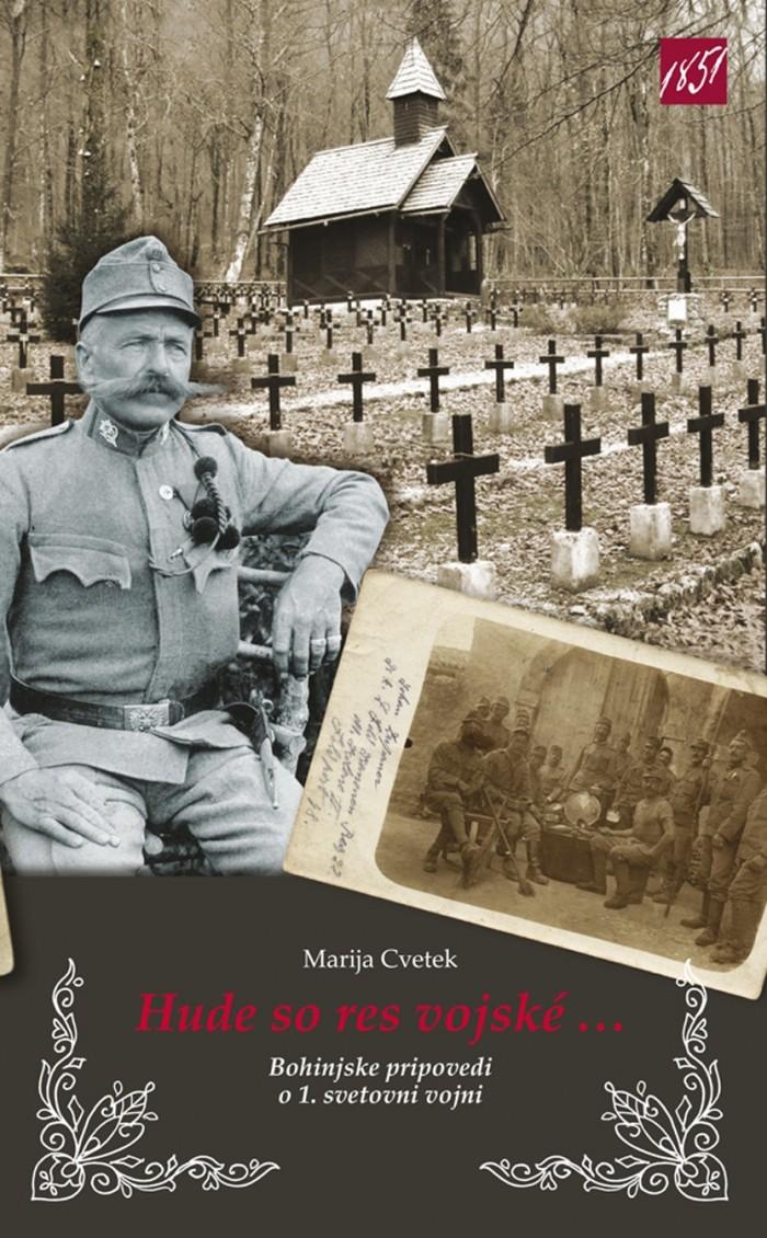 Predstavitev knjige HUDE SO RES VOJSKÉ – Bohinjske pripovedi o 1. svetovni vojni