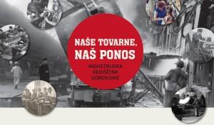 (Slovenski) Razstava Naše tovarne, naš ponos - industrijska dediščina Gorenjske @ Medobčinski muzej Kamnik