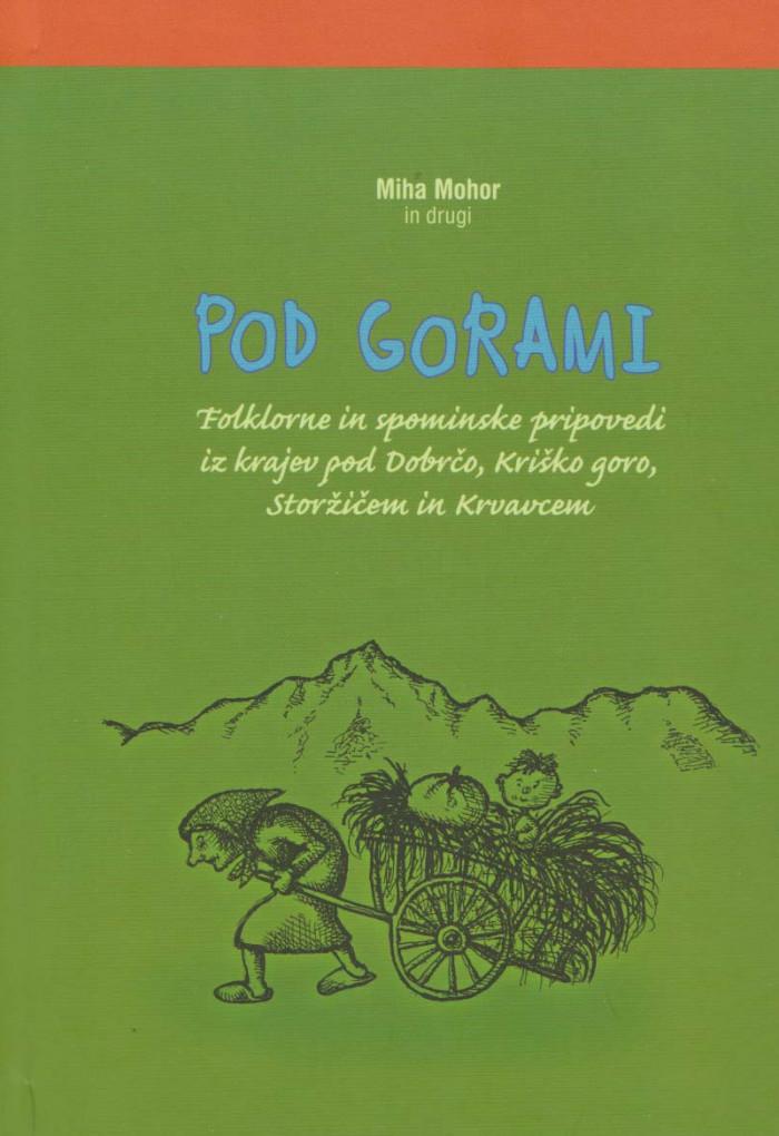 Predstavitev knjige Pod gorami – Folklorne in spominske pripovedi iz krajev pod Dobrčo, Kriško goro, Storžičem in Krvavcem