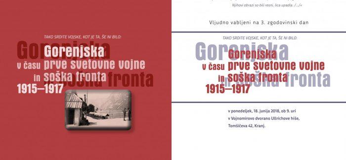 3. zgodovinski dan – Gorenjska v času prve svetovne vojne in soška fronta 1915 – 1917
