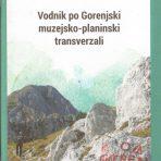 Vodnik po Gorenjski muzejsko-planinski transverzali