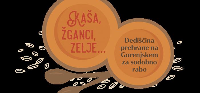 Razstava Kaša, žganci, zelje – Dediščina gorenjske prehrane za sodobno rabo