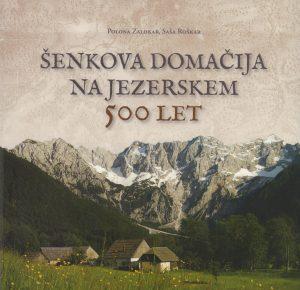 Predstavitev monografije Šenkova domačina na Jezerskem, 500 let @ Ullrichova hiša