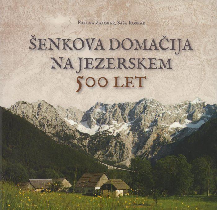 Predstavitev monografije Šenkova domačina na Jezerskem, 500 let