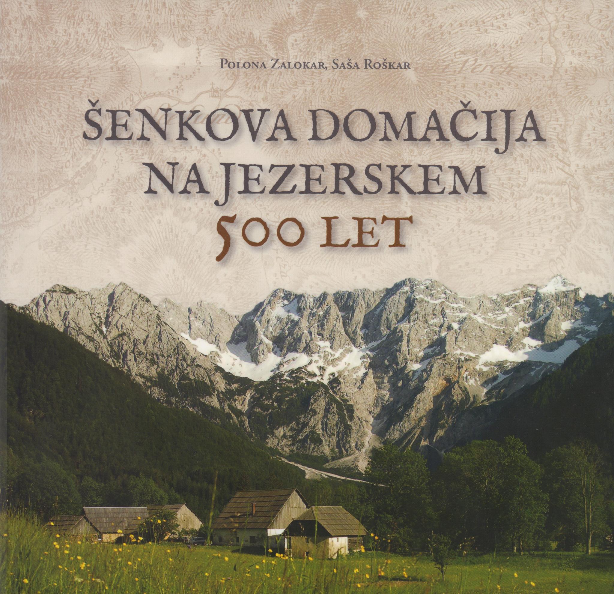Šenkova domačija na Jezerskem, 500 let